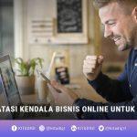 Kendala Bisnis Online